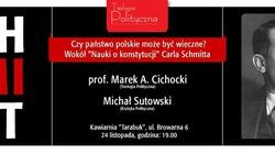 """Czy państwo polskie może być wieczne? Wokół """"Nauki o konstytucji"""" Carla Schmitta - miniaturka"""