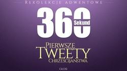 360 Sekund - Pierwsze Tweety Chrześcijaństwa, czyli Adwentowe rekolekcje na Fronda.pl - miniaturka