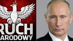 Ruch Narodowy zawsze wierny… Moskwie? - miniaturka