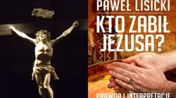 Kto zabił Jezusa? Nowa książka Pawła Lisickiego - miniaturka