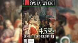 Specjalny numer ,,Mówią wieki'' - 450. rocznica Unii lubelskiej - miniaturka