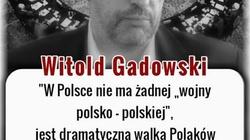 Witold Gadowski: W Polsce nie ma żadnej wojny polsko-polskiej - miniaturka