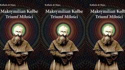 Maksymilian Kolbe. Triumf miłości  Najnowsza książka o duchowości o. Kolbe już dostępna! - miniaturka