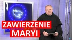 Dlaczego warto zawierzyć swoje życie Maryi? - miniaturka