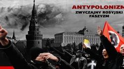 Włodzimierz Iszczuk dla Frondy: Antypolonizm. Zwyczajny rosyjski faszyzm - miniaturka