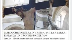 Muzułmanin zniszczył krucyfiks w Wenecji - miniaturka