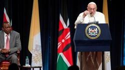 Oto, co powiedział papież do władz Kenii - miniaturka
