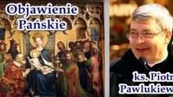 Ks. Pawlukiewicz: Prosimy mędrców o taką mądrość, byśmy pokłon mogli oddać tylko Bogu, nie bożkom - miniaturka