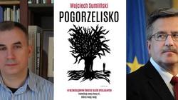 Poznajcie prawdę o prezydencie Bronisławie Komorowskim, mafii państwowej i służbach specjalnych - POGORZELISKO cz.1 - miniaturka
