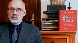 Prof. Andrzej Nowak: Polak nie powinien przeżywać historii w poczuciu klęski, wręcz przeciwnie! - miniaturka