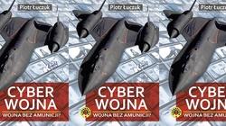Cyberwojna. Wstrząsające fakty o wojnie bez amunicji- ZOBACZ - miniaturka