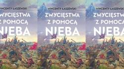 Jak Maryja ochrania nasz naród? Nowa książka Wincentego Łaszewskiego już w sprzedaży! - miniaturka