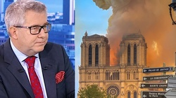 Ryszard Czarnecki: Czy pożar Notre-Dame to koniec chrześcijaństwa w Europie? - miniaturka