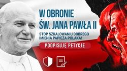 W obronie św. Jana Pawła II. PODPISZ PETYCJĘ! - miniaturka