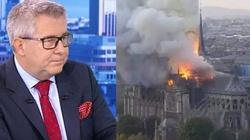 Ryszard Czarnecki: Francuzi mówią po cichu, że za pożarem mogą stać muzułmanie - miniaturka